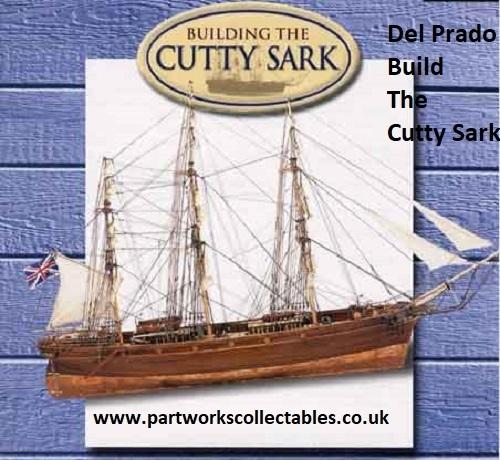 Del Prado Build The Cutty Sark Partworkscollectables